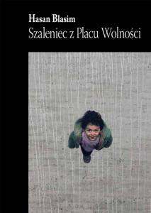 Okladka__Szaleniec_z_Placu_Wolnosci_rgb