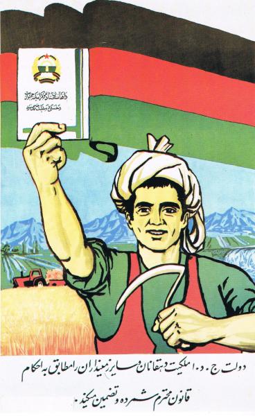 Chłop trzyma w ręce akt własności ziemi. Napis u dole brzmi: Rząd Demokratycznej Republiki Afganistanu gwarantuje prawo do ziemi chłopom i pozostałym właścicielom ziemskim.